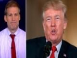 Rep. Jordan: Trump Is Keep 00004000 Ing Promises, Congress Should Too