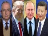 Ralph Peters: Trump Facing Formidable Opponents In Xi, Putin