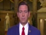Rep. DeSantis On Shutdown: Dems Are In Devastating Position