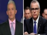 Rep. Gowdy On Possibility McCabe Leaked Information To Media