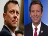 Rep. DeSantis: Strzok's Explanations Did Not Hold Water