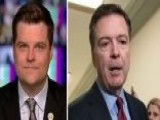Rep. Gaetz: Comey Has Selective Amnesia If Facts Favor Trump