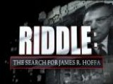 RIDDLE: The Search For James R. Hoffa