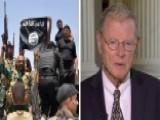 Sen. Inhofe: Obama Must Recognize Severity Of ISIS Threat