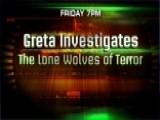 Sneak Peek: 'Greta Investigates: The Lone Wolves Of Terror'