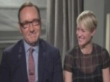 Spacey, Wright On Binge-watching, 'House Of Cards'