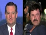 Sen. Cruz: El Chapo's Drug Money Can Pay For Border Wall