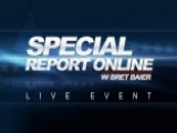 Special Report Online: Chat With Bret Baier And The Panel