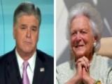 Sean Hannity Salutes Barbara Bush