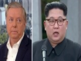 Sen. Lindsey Graham: North Korea Is Playing With Fire