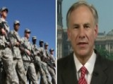 TX AG Abbott: Nat'l Guard Necessary, Feds Turned Backs On Us