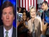 Tucker Carlson: Press Proven Incapable Of Covering Hillary