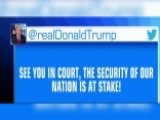 Trump Tweets Reply To 9th Circuit Ruling: See You In Court