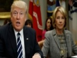 Trump Praises DeVos For Her 'toughness' And 'genius'