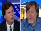 Tucker To Activist: Would You Like Foes To Hit You In Face?