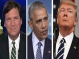 Tucker: Obama Believed Trump Was A Russian Spy