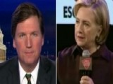 Tucker: Hillary Passé But Verbalizes Left's View Of America