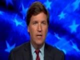Tucker: Rage Has Finally Consumed Progressives