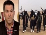 Veteran: ISIS The Greatest Asymmetric Threat Of Our Time