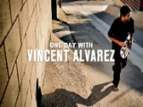 One Day With Vincent Alvarez