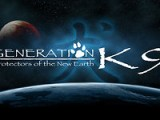 Generation K9: Protectors Of The New Earth
