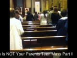 This Is NOT Your Parents Teen Mass Part II