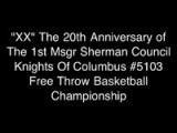 XX Part III Twentieth Anniversary Msgr Sherman Council K Of C Free Throw