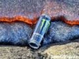Monster Energy Drink VS Lava