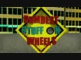 Dumbest Stuff On Wheels: Don't Do It!