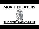 The Gentlemen' S Rant: Movie Theaters