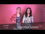 Megan And Liz Style Tutorial: The Hair Poof