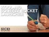 Kool-Aid Squeeze Rocket Launcher - Sick Science! #086